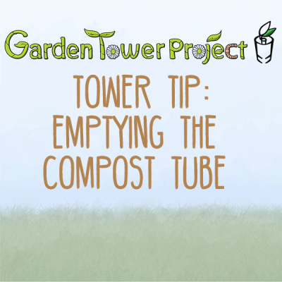Tower Tips: Emptying the Compost Tube