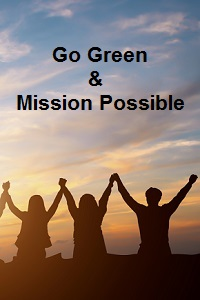 Go Green and Mission Possible