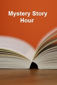 Mystery Story Hour