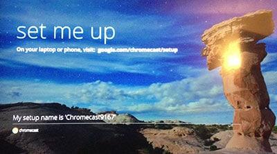 Chromecast - Set me up