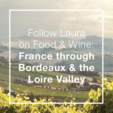 France through Bordeaux and the Loire Valley