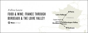 Laura on Food & Wine: France through Bordeaux & the Loire Valley