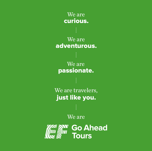 We are EF Go Ahead Tours