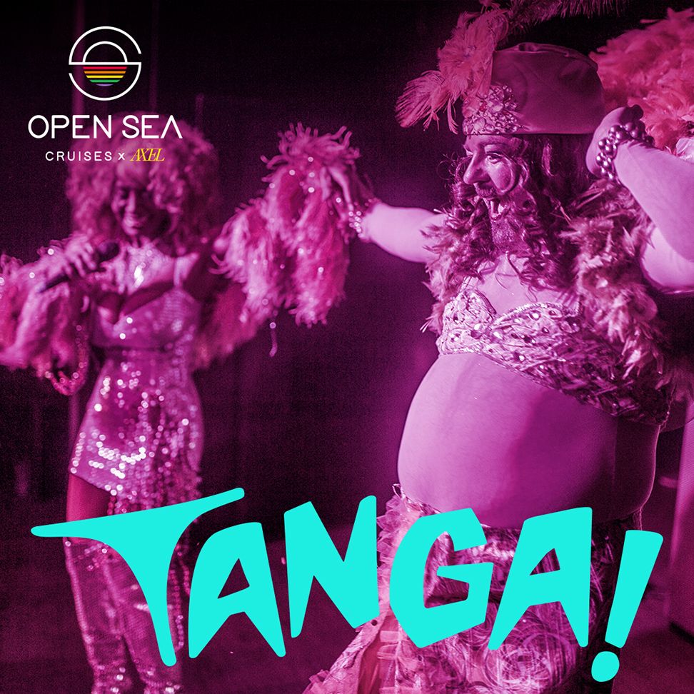 A promotional poster for the Tanga! party, based in Spain, which will be featured on Open Sea Cruises' new cruise in September. The poster showcases two women dancing, possibly in drag, has a light pink overlay with blue text.