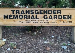 "Transgender Memorial Garden in St. Louis: ""They tried to bury us. They didn't know we were seeds."""