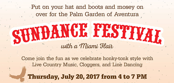 Put on your hat and boots and mosey on over for the Palm Garden of Aventura Sundance Festival with Miami Hair on July 20th, 2017