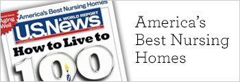 Voted America's best nursing Homes by U.S. News