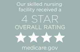 Our skilled nursing facility received a 4-star overall rating on medicare.gov button