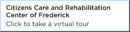 Citizens Care and Rehabilitation Center of Frederick virtual tour button