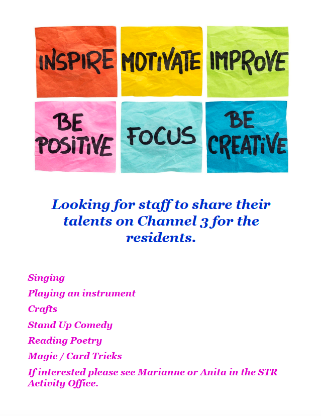 Looking For Staff To Share Their Talents With The Residents On Channel 3