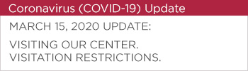 March 15, 2020 Update Visiting our Center. Visitation Restrictions button -COVID-19