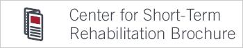 center for short-term rehabilitation brochure