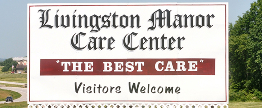 "Livingston Manor Care Center ""The Best Care"" Visitors Welcome sign"