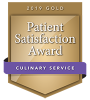 2019 Gold Patient Satisfaction Award for Culinary Service