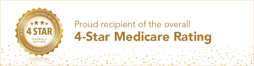 Proud recipient of the overall 4-star medicare rating banner