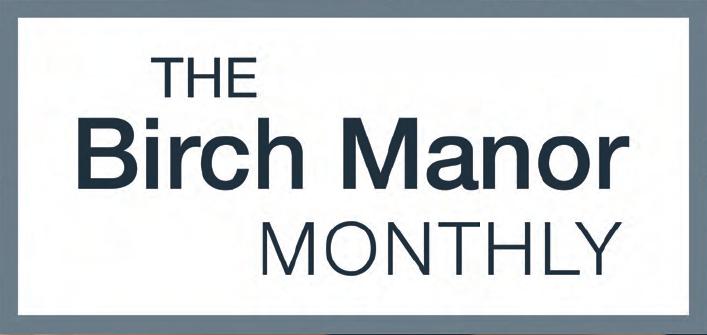 The Birch Manor Monthly Newsletter