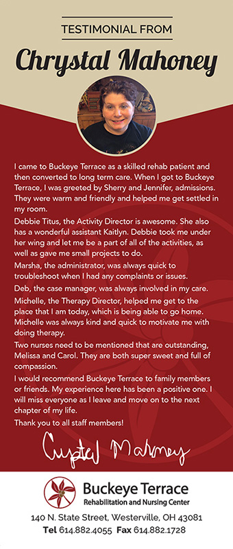 Chrystal Mahoney sees Buckeye Terrace as a place where she was really able to connect with the nurses and administration. she was able to go from long term care to going home all thanks to the Therapy Director, Michelles.