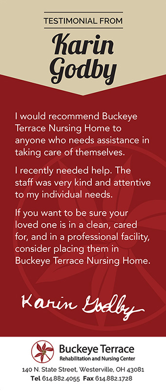Karin Godby recommends Buckeye Terrace Rehabilitation and Nursing Center to anyone who needs assistance in taking care of themselves.
