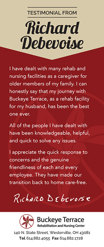 Richard debevoise feels that Buckeye Terrace has really been a place he can trust and depend on to receive the most genuine and friendly care.