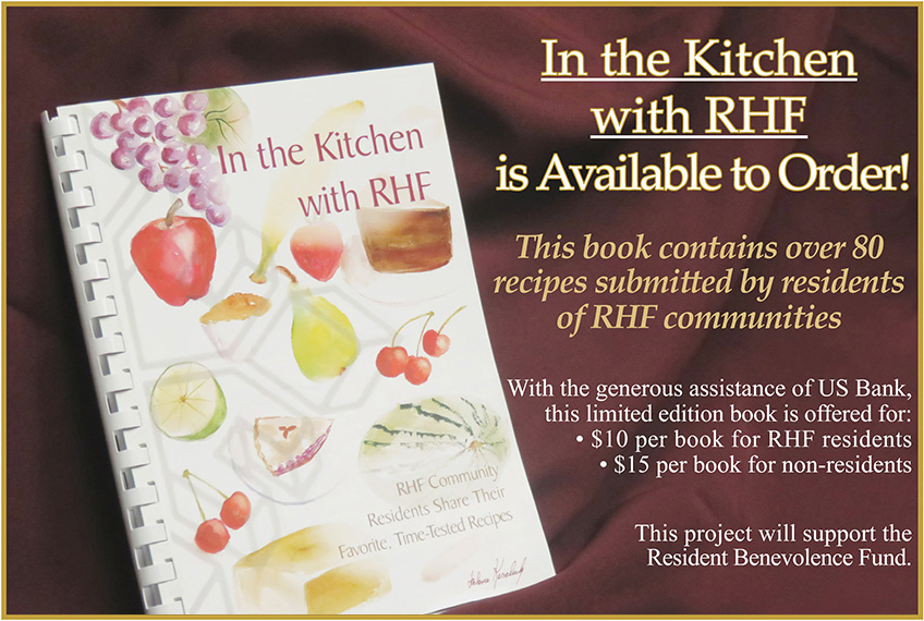 In the Kitchen with RHF is available to order! With the generous assistance of US Bank, this project will support the Resident Benevolence Fund.