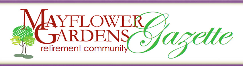 Mayflower Gardens Gazette Newsletter