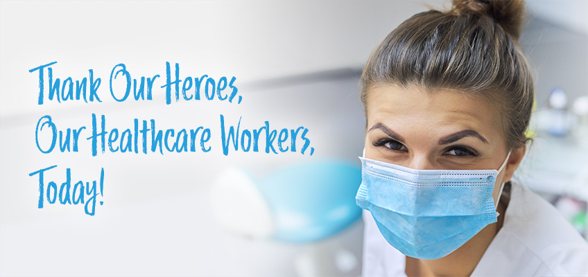Thank Our Heroes, Our Healthcare Workers, Today!