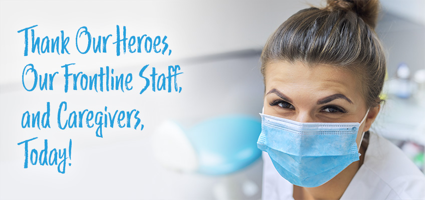 Thank our Heroes, our frontline staff and caregivers today