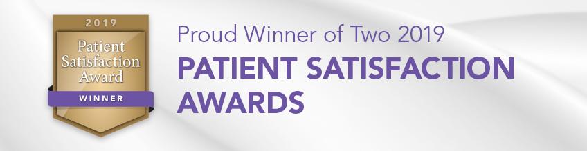 Proud winner of two 2019 Patient Satisfaction Awards