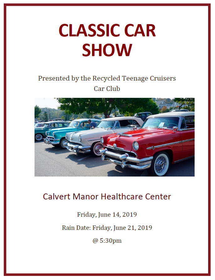Join us at Calvert Manor on Friday June 14th 2019 for a classic car show presented by the Recycled Teenage Cruisers Car Club