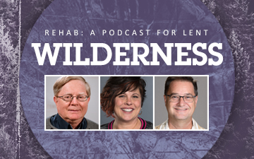 Listen to the Rehab Podcast this Lenten Season