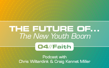 The New Youth Boom: Faith – The Future of…Podcast