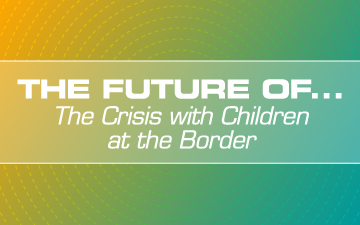The Crises with Children at the Border