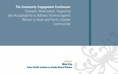 The Community Engagement Continuum: Outreach, Mobilization, Organizing and Accountability to Address Violence against Women in Asian and Pacific Islander Communities