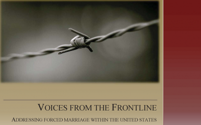 Voices From the Frontline: Addressing Forced Marriage Within the United States, 2013