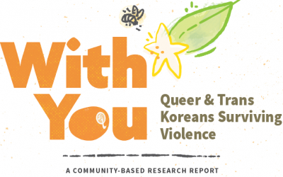 With You: Queer and Trans Koreans Surviving Violence: A Community-Based Research Report, 2018