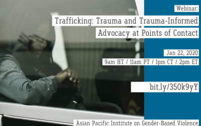 Upcoming Webinar! Trafficking: Trauma and Trauma-Informed Advocacy at Points of Contact