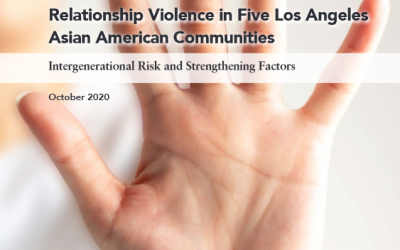 Relationship Violence in Five Los Angeles Asian American Communities: Intergenerational Risk and Strengthening Factors