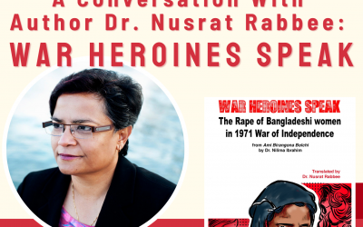 A Conversation with Author Dr. Nusrat Rabbee: War Heroines Speak