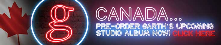 Canadian Customers, pre-order Garth's New Album Here
