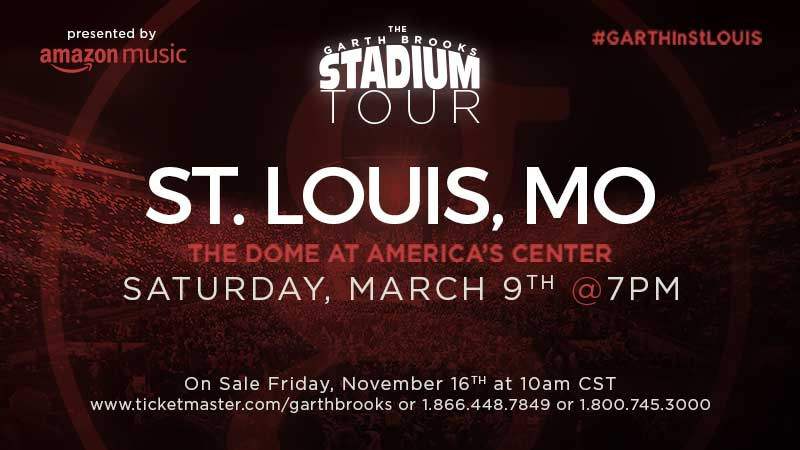 THE GARTH BROOKS STADIUM TOUR IS COMING TO ST. LOUIS!