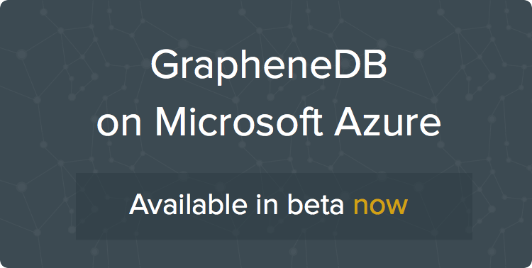 GrapheneDB on Azure now available in beta