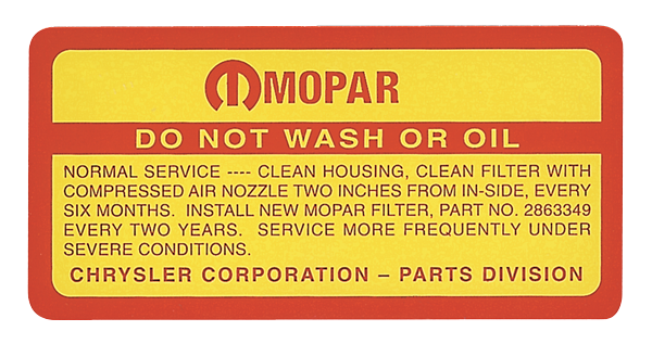 Reproduction air cleaner service instruction decal for 1970-1971 340, 1971 360, 1970-1971 383 and 1970-1971 440 engines except those with single snorkel air cleaner.