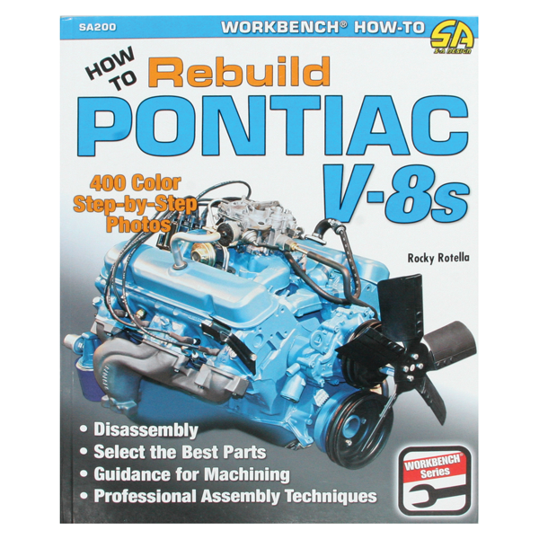 "How to Rebuild Pontiac V-8's. By: James ""Rocky"" Rotella"