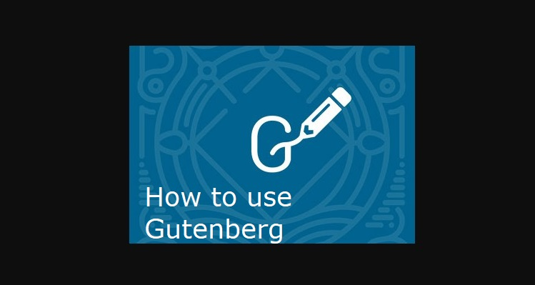 How to use the Gutenberg WordPress Editor