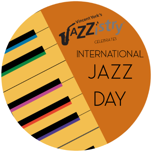 Vincent York's International Jazz Day 2019!