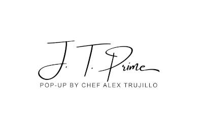 JT Prime Pop Up Kitchen by Chef Alex Trujillo