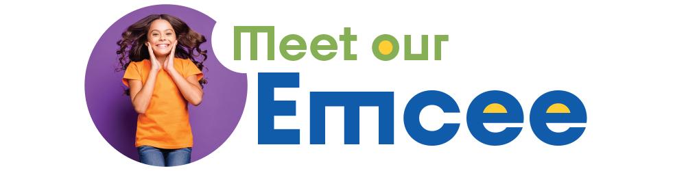 Meet Our Emcee