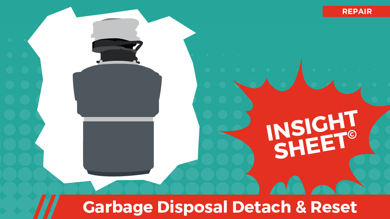 Actionable Insights Garbage Disposal Detach & Reset
