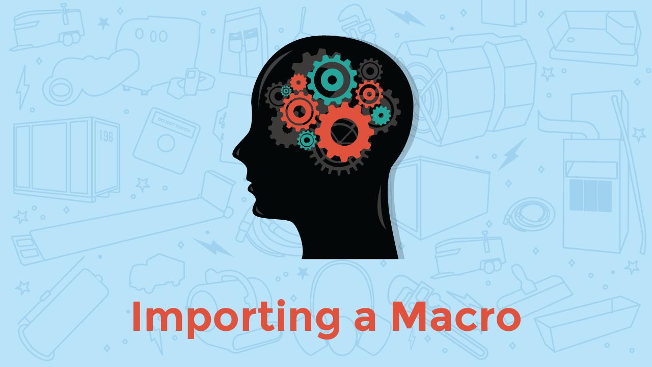 Xact Hacks Importing A Macro Actionable Insights