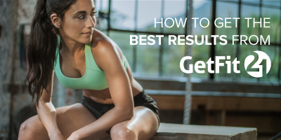 How to Get the BEST Results from GETFIT21